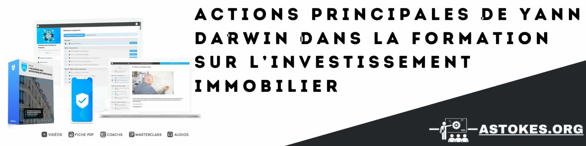 Actions principales de yann darwin dans la formation sur l'investissement immobilier