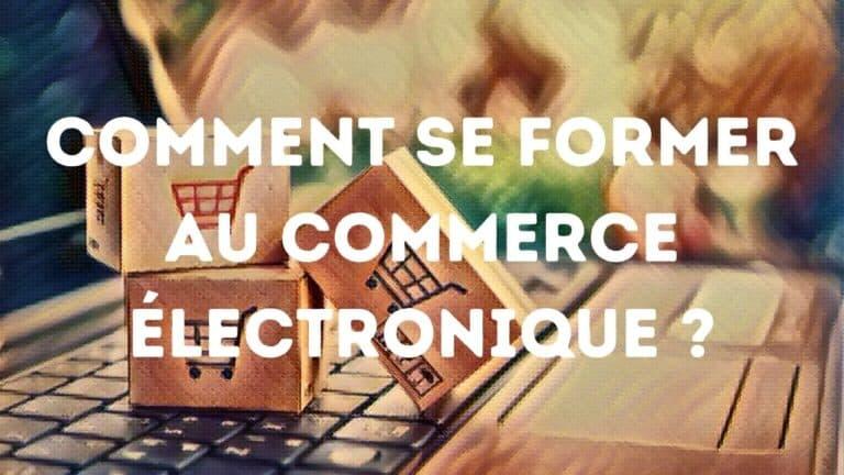 Comment se former au commerce électronique